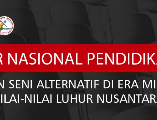 Seminar Nasional Pendidikan 2020: Pendidikan Seni Alternatif di Era Millenial Berbasis Nilai-Nilai Luhur Nusantara